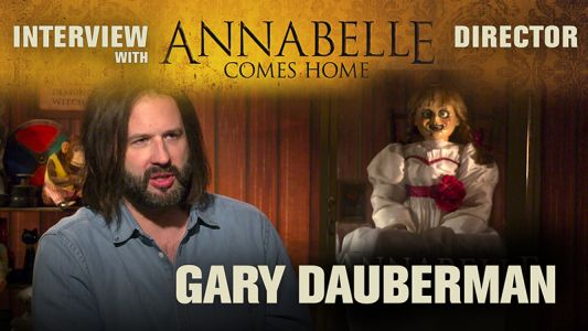 CS Video: Director Gary Dauberman Calls Annabelle The Queen of The Conjuring Universe