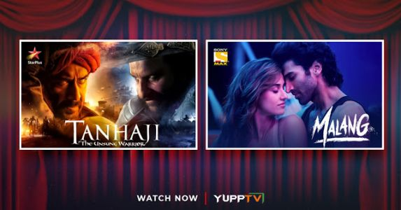 Catch Blockbuster Films- Tanhaji and Malang on YuppTV this Weekend