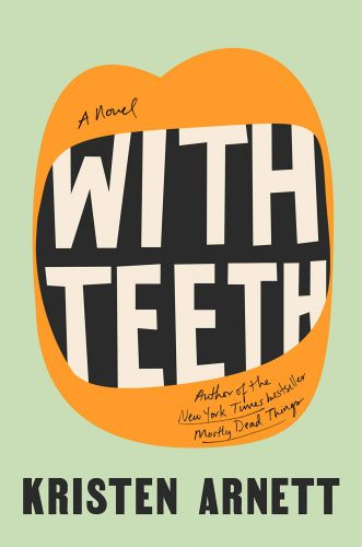 With Teeth: A Darkly Comical Story That Will Sink Deep Into Your Psyche